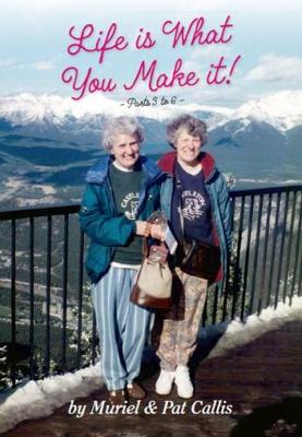 Life Is What You Make It! Parts 3 to 6 (Paperback)