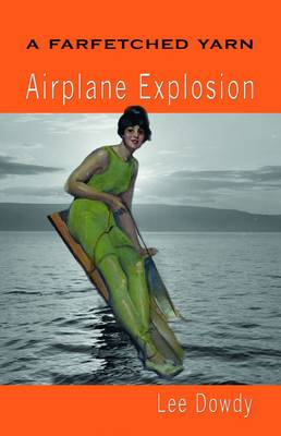 A Farfetched Yarn, Airplane Explosion (Paperback)