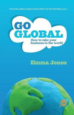 Go Global: How to take your business to the world (Paperback)