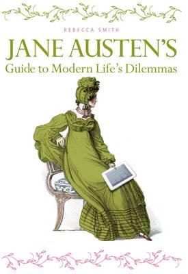 Jane Austen's Guide to Modern Life's Dilemmas (Hardback)