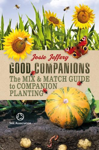 Good Companions: The Mix & Match Guide to Companion Planting (Spiral bound)