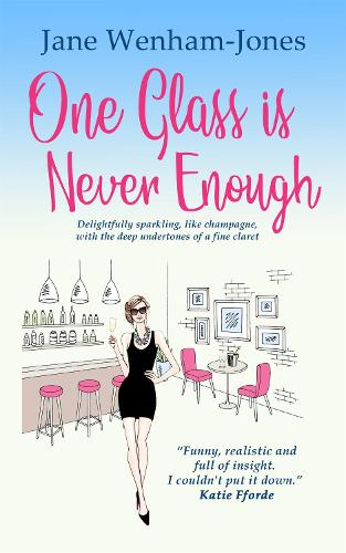 One Glass is Never Enough: The perfect novel to relax with this summer! (Paperback)