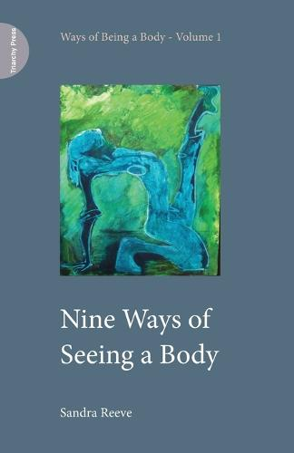 Nine Ways of Seeing a Body (Paperback)
