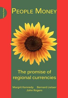 People Money: The Promise of Regional Currencies (Paperback)