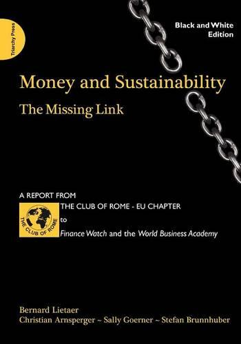 Money and Sustainability: The Missing Link (black and white edition) (Paperback)