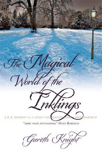 The Magical World of the Inklings: JRR Tolkien, CS Lewis, Charles Williams, Owen Barfield (Paperback)