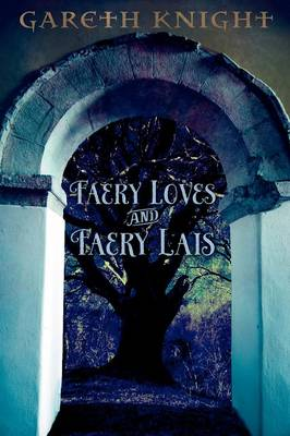 Faery Loves and Faery Lais (Paperback)