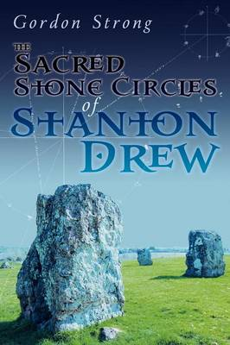 The Sacred Stone Circles of Stanton Drew (Paperback)