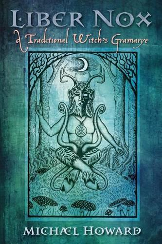 Liber Nox: A Traditional Witch's Gramarye (Paperback)