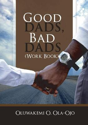 Good Dads, Bad Dads - Workbook (Paperback)