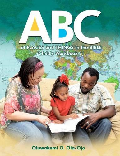 ABC Of Places and Things in the Bible - Child's Workbook 1 (Paperback)