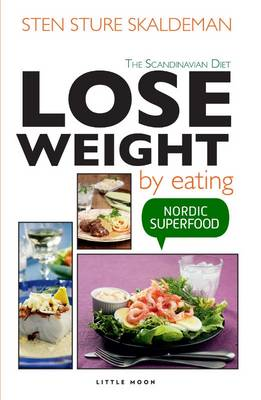 Lose Weight by Eating - Scandinavian Diet (Paperback)