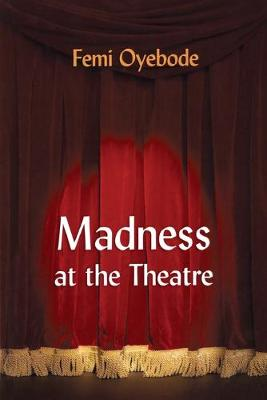 Madness at the Theatre (Paperback)