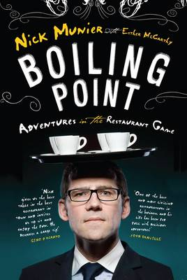 Boiling Point: My Adventures in the Restaurant Game (Paperback)