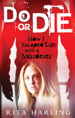 Do or Die: How I Survived Life with a Murderer (Paperback)