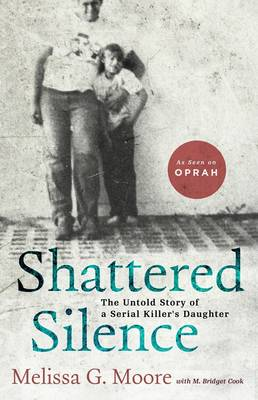 Shattered Silence: The Untold Story of a Serial Killer's Daughter (Paperback)