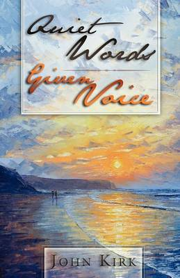 Quiet Words Given Voice (Paperback)