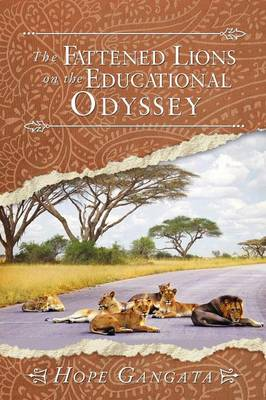 The Fattened Lions on the Educational Odyssey (Paperback)