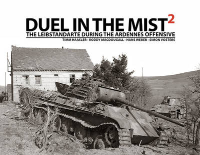 Duel in the Mist 2: The Leibstandarte During the Ardennes Offensive (Hardback)