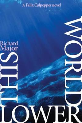 This Lower World - The Misdemeanours of Dr Felix Culpepper 4 (Paperback)