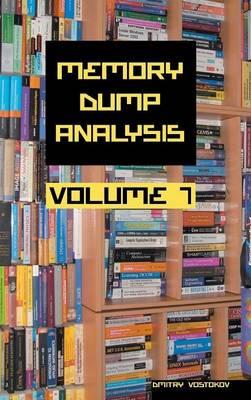 Memory Dump Analysis Anthology: Volume 7 (Hardback)