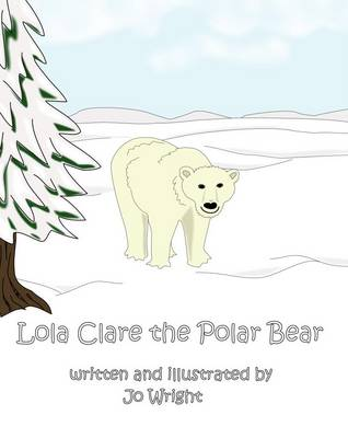 Lola Clare the Polar Bear - Cyril the Squirrel and Friends 3 (Paperback)