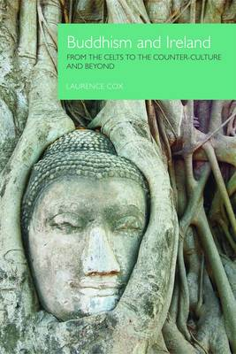 Buddhism and Ireland: From the Celts to the Counter-Culture and Beyond (Paperback)