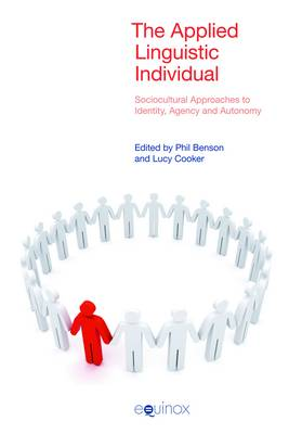 Applied Linguistic Individual: Sociocultural Approaches to Identity, Agency and Autonomy (Paperback)