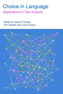 Choice in Language: Applications in Text Analysis - Functional Linguistics (Hardback)