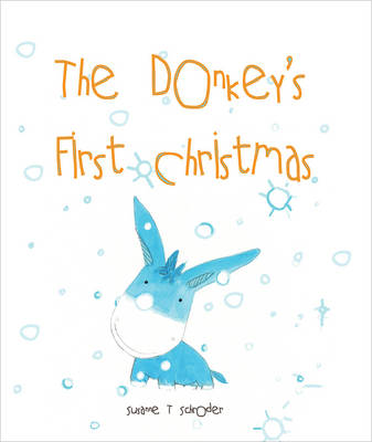 The Donkey's First Christmas - Unlikely Heroes No. 1 (Paperback)