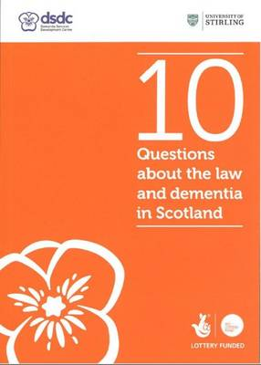 10 Questions About the Law and Dementia in Scotland (Paperback)