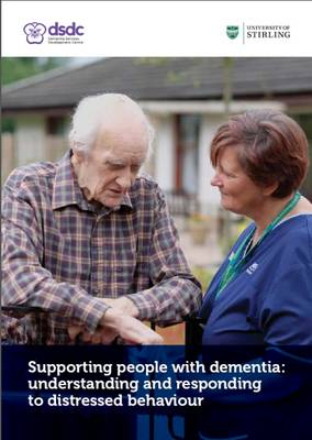 Supporting People with Dementia: Understanding and Responding to Distressed Behaviour (Paperback)
