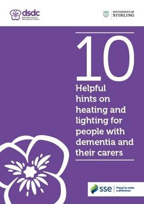 10 Helpful Hints on Heating and Lighting for People with Dementia and Their Carers (Paperback)