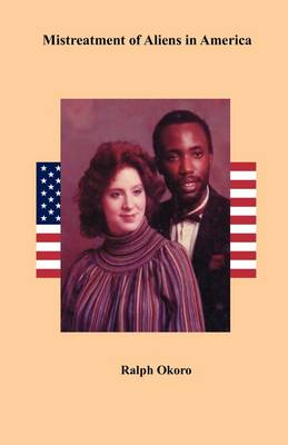 Mistreatment of Aliens in America (Paperback)