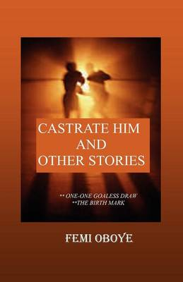Castrate Him and Other Stories (Paperback)