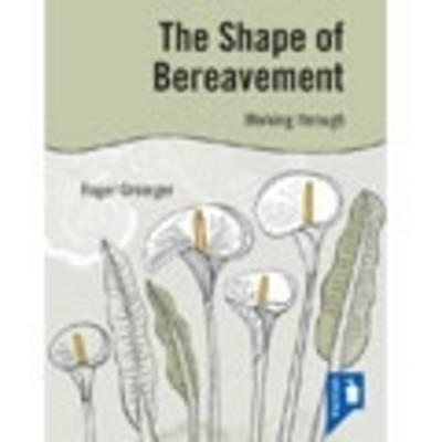 The Shape of Bereavement (Book)