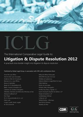The International Comparative Legal Guide to Litigation and Dispute Resolution - The International Comparative Legal Guide Series (Paperback)
