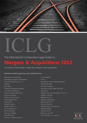 The International Comparative Legal Guide to Mergers and Acquisitions 2012 - The International Comparative Legal Guide Series (Paperback)