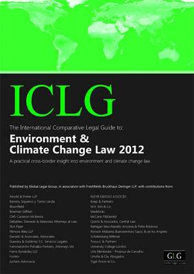 The International Comparative Legal Guide to Environment and Climate Change Law - The International Comparative Legal Guide Series (Paperback)
