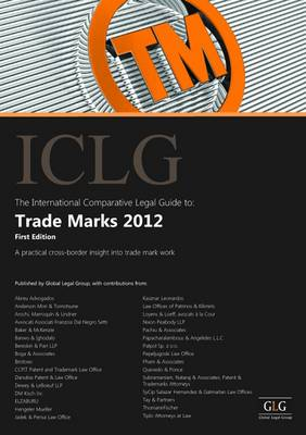 The International Comparative Legal Guide to Trade Marks 2012 (Paperback)