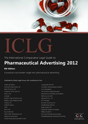 The International Comparative Legal Guide to: Pharmaceutical Advertising 2012 - The International Comparative Legal Guide Series (Paperback)