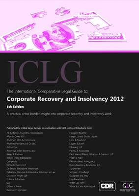 The International Comparative Legal Guide to: Corporate Recovery and Insolvency 2012 - The International Comparative Legal Guide Series (Paperback)