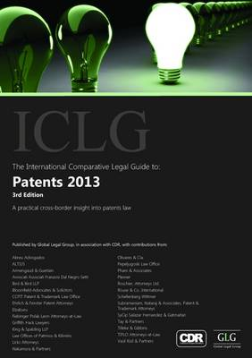 The International Comparative Legal Guide to: Patents 2013 - The International Comparative Legal Guide Series (Paperback)