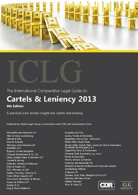The International Comparative Legal Guide to: Cartels & Leniency 2013 - The International Comparative Legal Guide Series (Paperback)