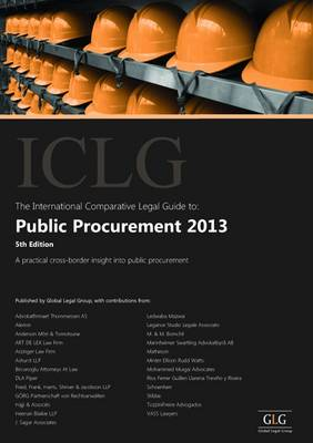 The International Comparative Legal Guide to: Public Procurement 2013 - International Comparative Legal Guide Series (Paperback)