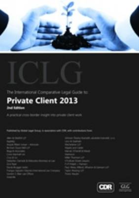 The International Comparative Legal Guide to: Private Client 2013 - The International Comparative Legal Guide Series (Paperback)