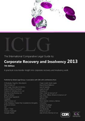 The International Comparative Legal Guide to: Corporate Recovery and Insolvency 2013 - The International Comparative Legal Guide Series (Paperback)