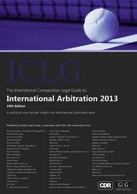 The International Comparative Legal Guide to: International Arbitration 2013 - The International Comparative Legal Guide Series (Paperback)