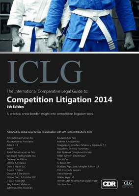 The International Comparative Legal Guide to: Competition Litigation 2014 - The International Comparative Legal Guide Series (Paperback)