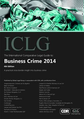 The International Comparative Legal Guide to: Business Crime - The International Comparative Legal Guide Series (Paperback)